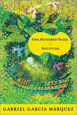 100 Years of Solitude, Gabriel Garcia Marquez