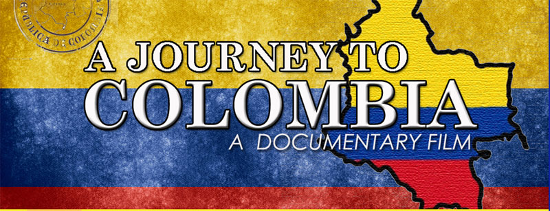 Journey to Colombia documentary by Luis Eduardo Villamizar