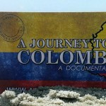 A Journey to Colombia – March 2014 Update
