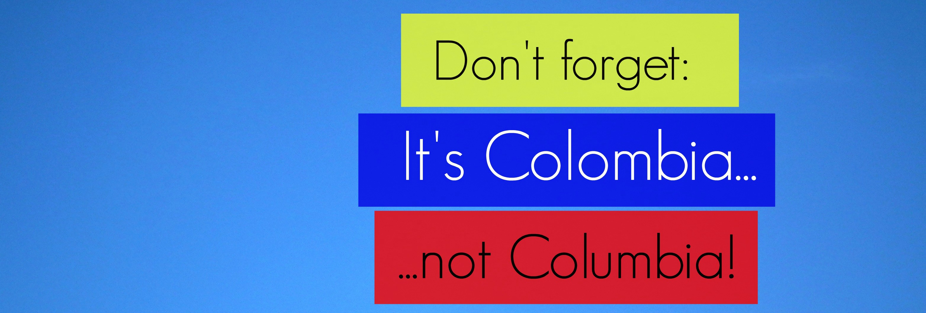 ColOmbia not ColUmbia Featured it's colombia, not columbia new campaign fights back colombia