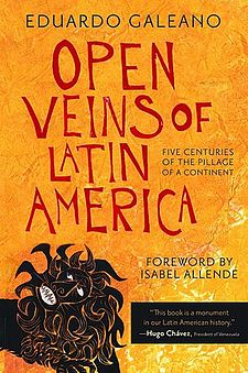 The Open Veins Of Latin America, Eduardo Galeano