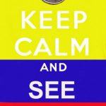 Keep Calm and See Colombia!