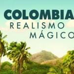 Colombia: Del Riesgo al Realismo Mágico. La Nueva Campaña  Internacional de Colombia.
